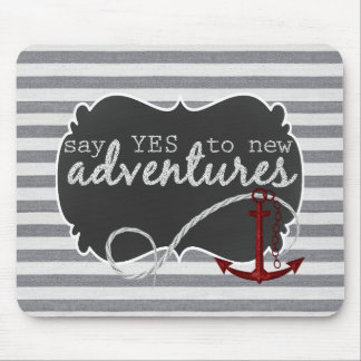Nautical Gray Stripes Say YES to New Adventures Mouse Mat