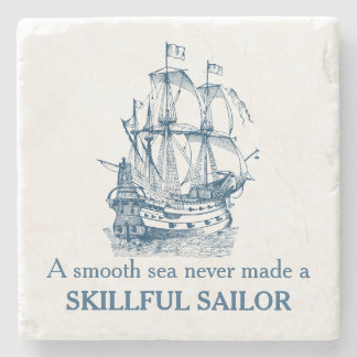 Nautical quote A smooth sea never made coaster