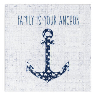 Nautical Quote | Family Is Your Anchor Acrylic Print