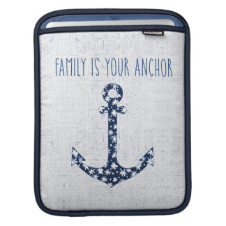 Nautical Quote   Family Is Your Anchor iPad Sleeve