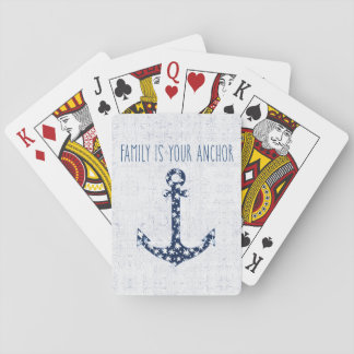 Nautical Quote   Family Is Your Anchor Playing Cards