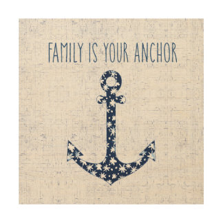 Nautical Quote | Family Is Your Anchor Wood Print