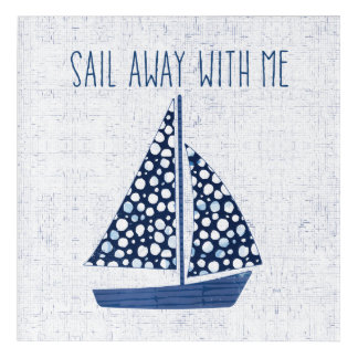 Nautical Quote | Sail Away With Me Acrylic Wall Art