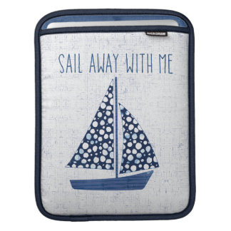 Nautical Quote | Sail Away With Me iPad Sleeve
