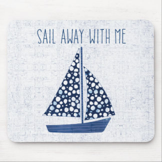 Nautical Quote | Sail Away With Me Mouse Mat
