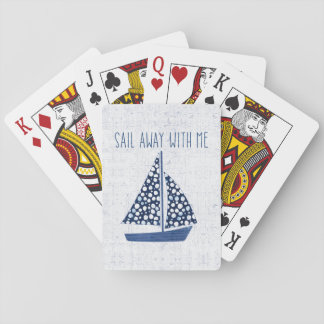 Nautical Quote   Sail Away With Me Playing Cards