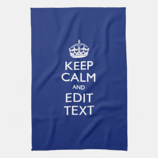 Navy Blue Keep Calm And Have Your Text Tea Towel