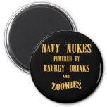Navy Nukes Powered by Energy Drinks and Zoomies Refrigerator Magnet