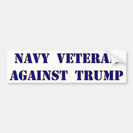 Navy Veteran Against Trump Bumper Sticker