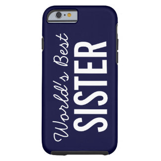 Navy World's Best Sister Custom iPhone 6 Case