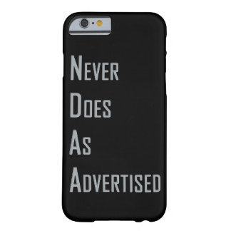 NDAA - Never does as advertised Barely There iPhone 6 Case