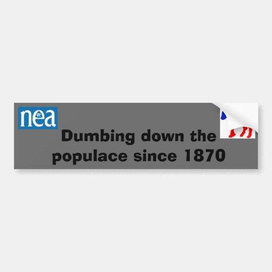 nea & dnc dumbing down the populace sticker bumper sticker