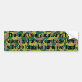 Neat thing about army rations ... bumper sticker