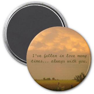 nebraska sky 2, I've fallen in love many times.... 7.5 Cm Round Magnet
