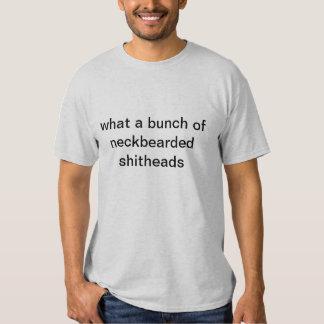 Neckbeards are arseholes shirt