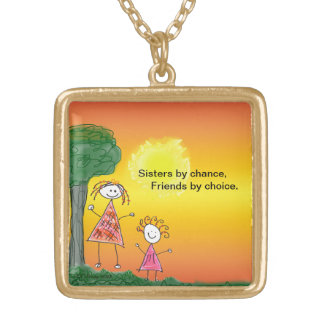 Necklace - Sister by chance, Friend by choice.