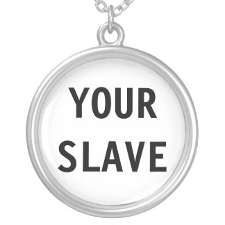 Necklace Your Slave