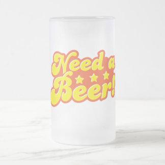 Need a BEER! Mugs