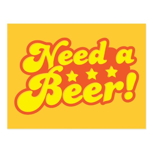 Need a BEER! Postcards