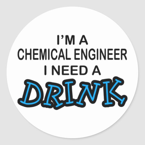 Need a Dink - Chemical Engineer Sticker
