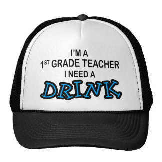 Need a Drink - 1st Grade Mesh Hat