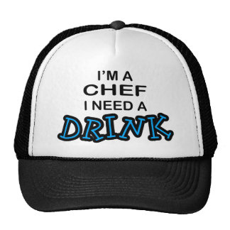 Need a Drink - Chef Cap