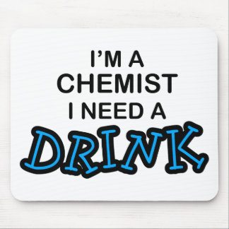 Need a Drink - Chemist Mouse Mats