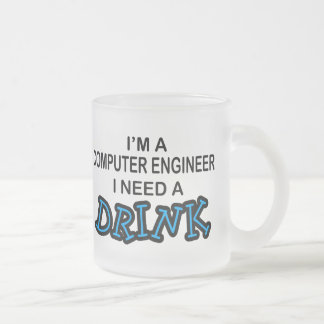 Need a Drink - Computer Engineer Frosted Glass Mug