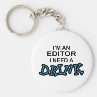 Need a Drink - Editor Basic Round Button Key Ring