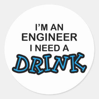 Need a Drink - Engineer Round Sticker