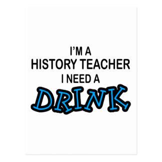 Need a Drink - History Teacher Postcard