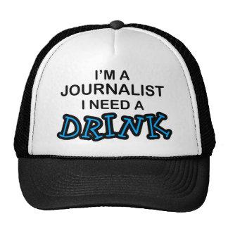 Need a Drink - Journalist Cap