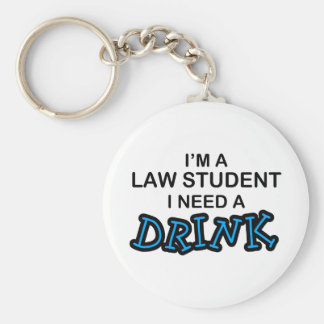 Need a Drink - Law Student Basic Round Button Key Ring