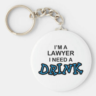 Need a Drink - Lawyer Key Ring