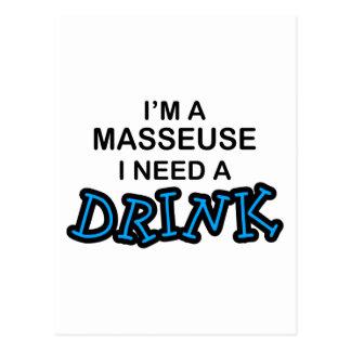 Need a Drink - Masseuse Postcard
