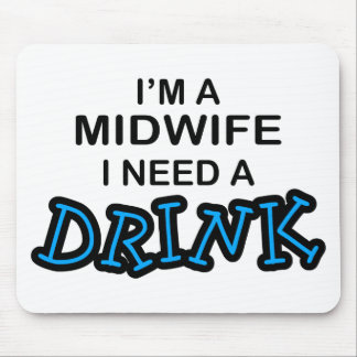 Need a Drink - Midwife Mouse Mat