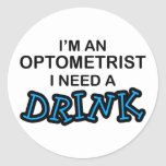Need a Drink - Optometrist Stickers