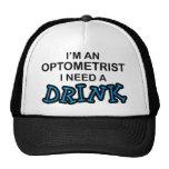 Need a Drink - Optometrist Trucker Hats