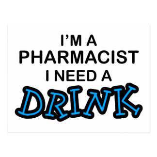 Need a Drink - Pharmacist Postcard