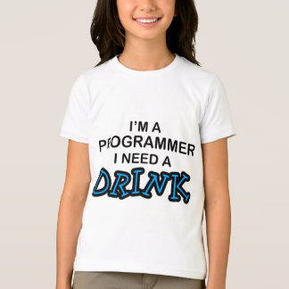 Need a Drink - Programmer T-Shirt