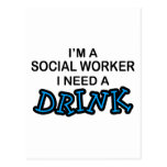 Need a Drink - Social Worker