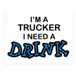 Need a Drink- Trucker