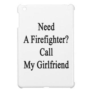 Need A Firefighter Call My Girlfriend iPad Mini Covers