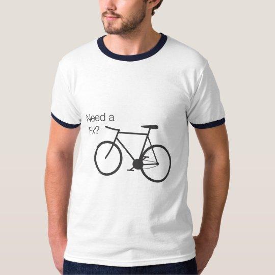 Need a fix? T-Shirt