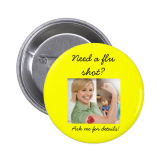 Need a flu shot?, Ask me for details! 6 Cm Round Badge