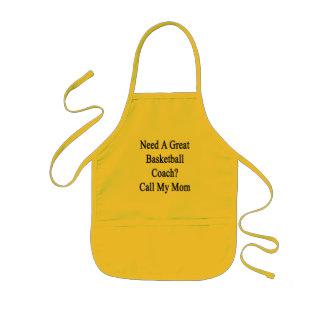 Need A Great Basketball Coach Call My Mom Kids' Apron