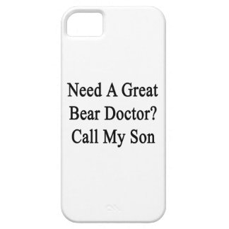 Need A Great Bear Doctor Call My Son Cover For iPhone 5/5S