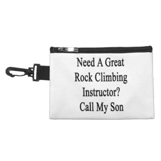 Need A Great Rock Climbing Instructor Call My Son. Accessory Bags
