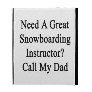 Need A Great Snowboarding Instructor Call My Dad iPad Folio Case