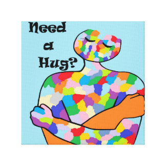 Need a Hug? Stretched Canvas Prints